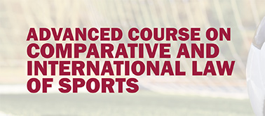 Advanced Course on Comparative and International Law of Sports